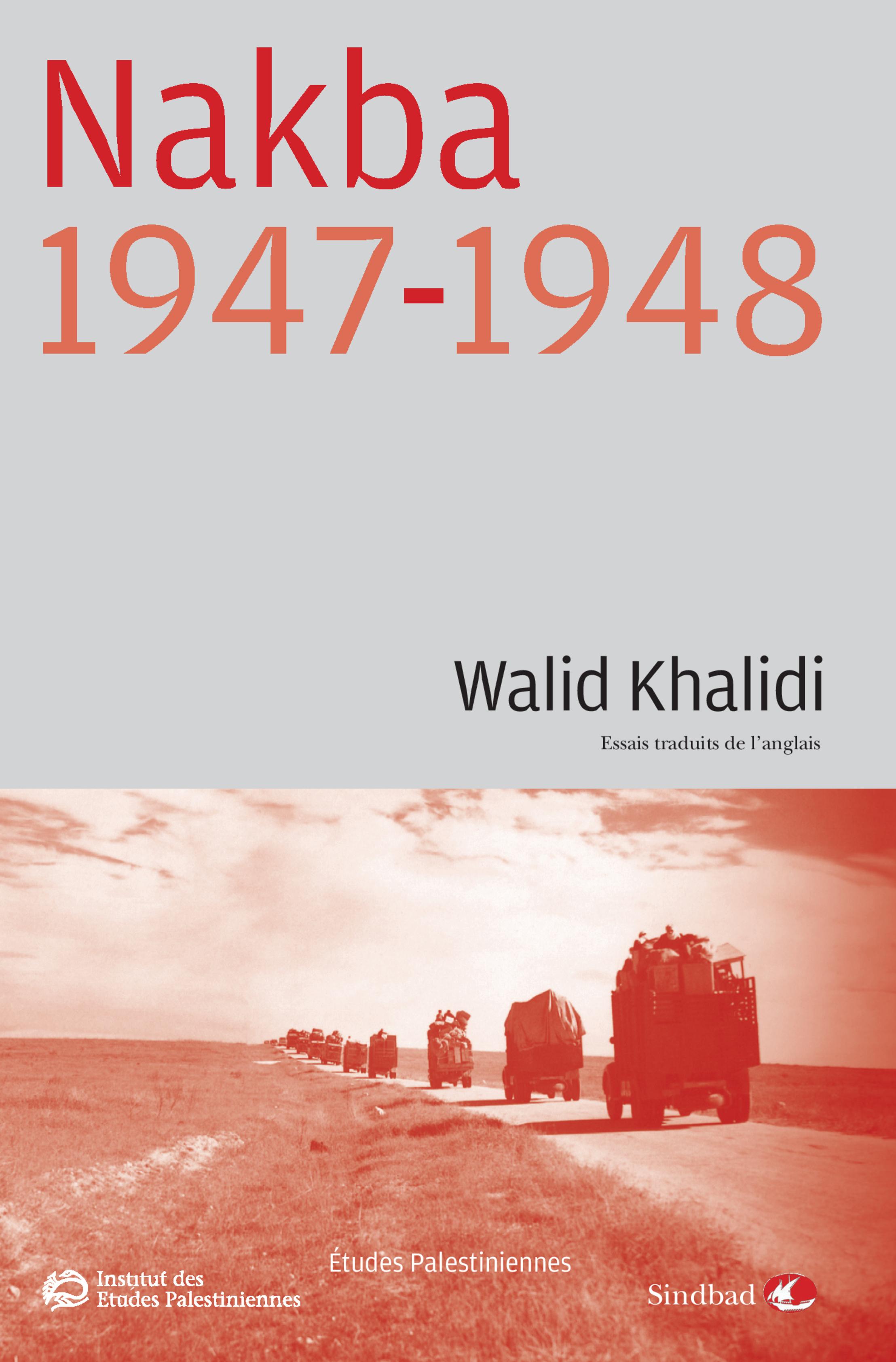 Essai Ecrire La Catastrophe Nakba 1947 1948 De Walid Khalidi