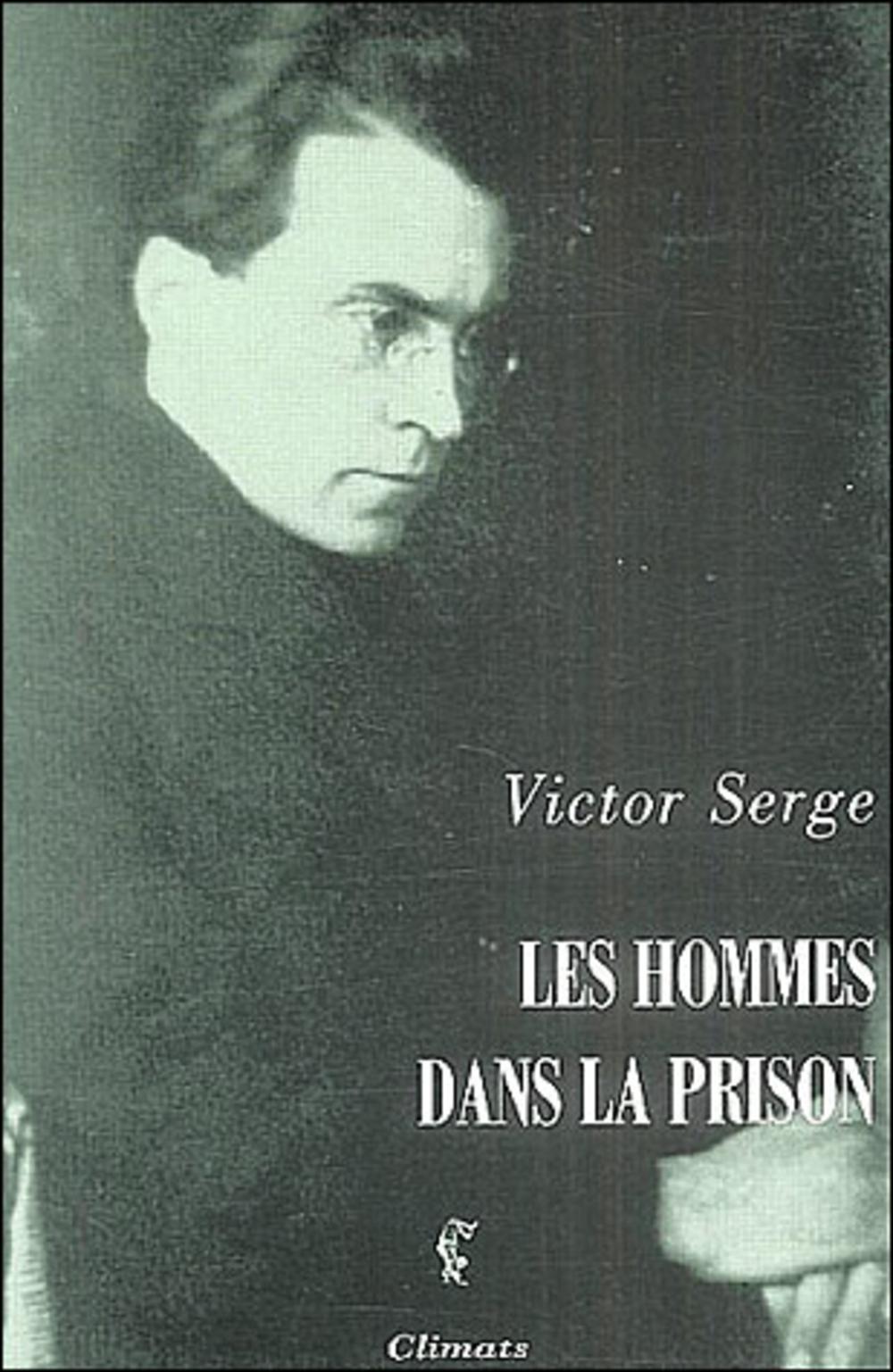 """Résultat de recherche d'images pour """"victor serge Les Hommes dans la prison"""""""